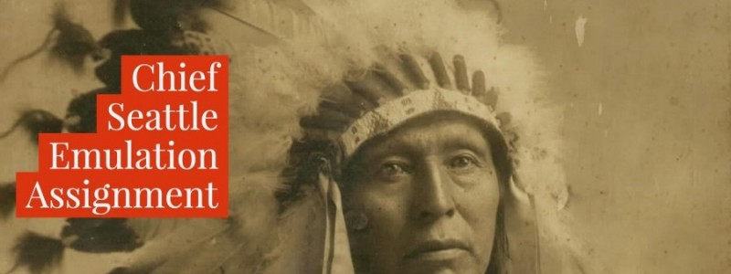 English III: Letter from Chief Seattle Emulation Assignment